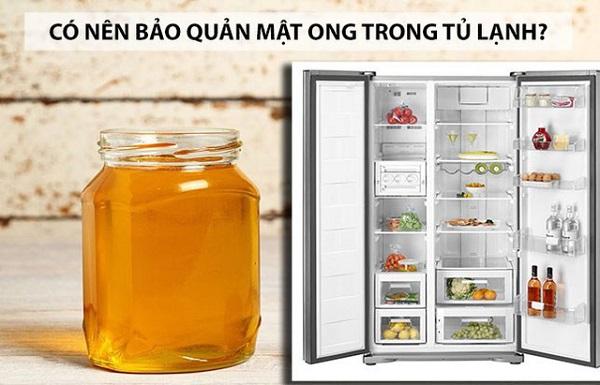 Tránh việc bảo quản mật ong trong tủ lạnh
